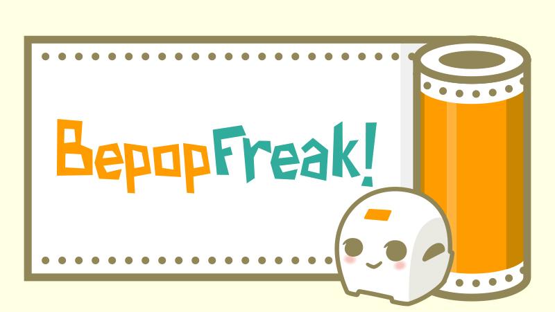 BepopFreak!